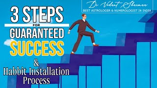 Habits Of Successful People Must Watch! 3 Steps For Guaranteed Success How To Make Good Habits 2021